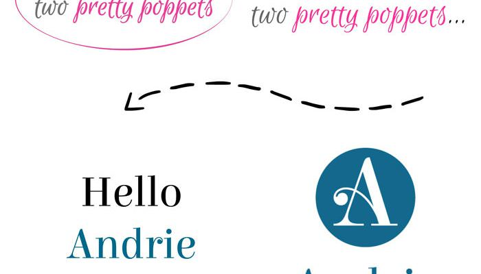 two pretty poppets is now Andrie Designs!