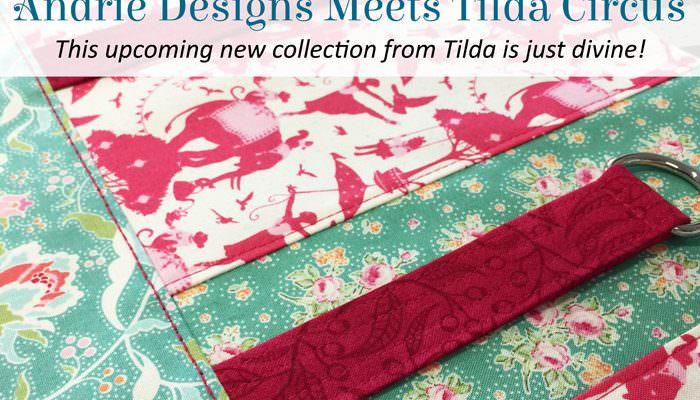 Andrie Designs Meets Tilda Circus