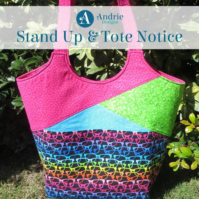 Stand Up and Tote Notice - Pattern Inspiration - Andrie Designs