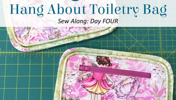 Hang About Toiletry Bag Sew Along – DAY FOUR