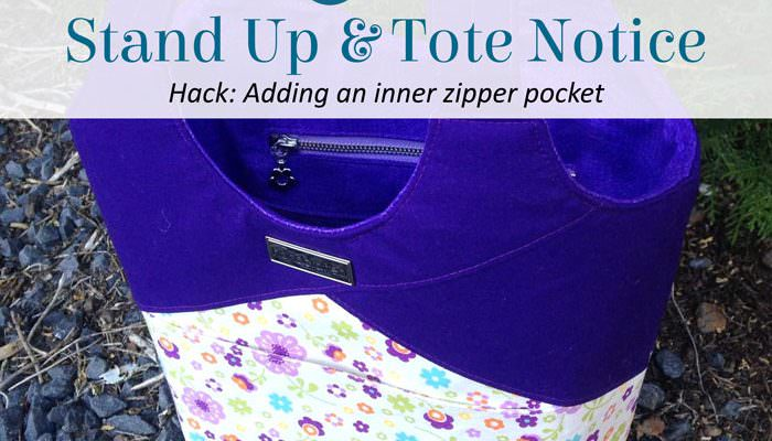 Stand Up & Tote Notice Pattern Hack – Inner Zipper Pocket
