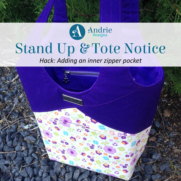 Stand Up & Tote Notice Hack - Adding inner zipper pocket - Andrie Designs
