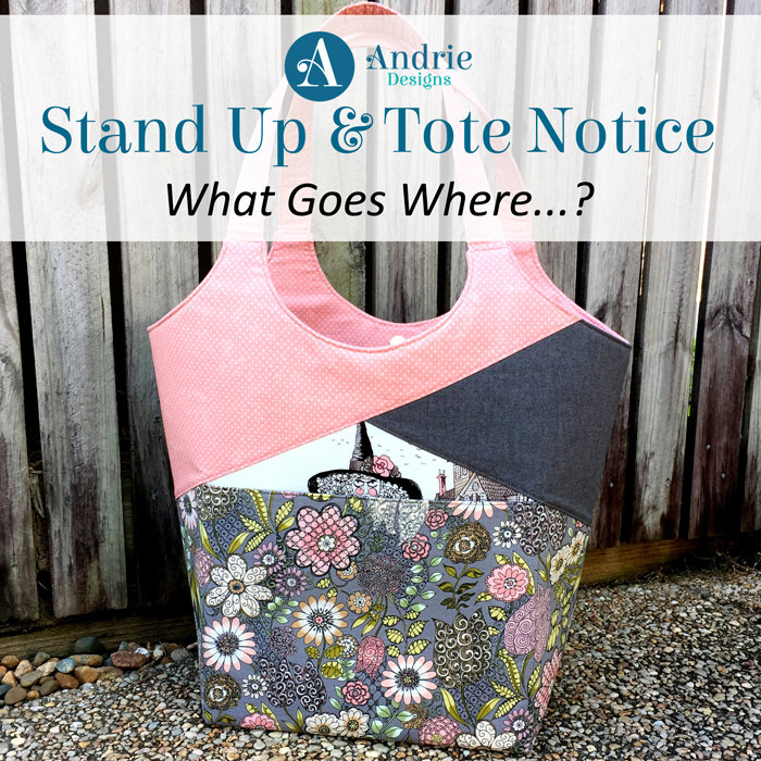 Stand Up & Tote Notice - What Goes Where? - Andrie Designs
