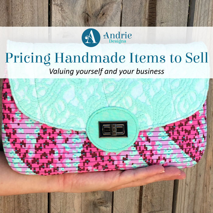 Pricing Handmade Items to Sell - Andrie Designs
