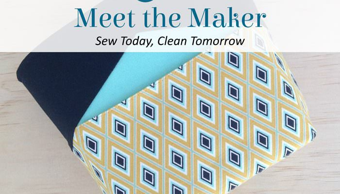 Meet the Maker: Sew Today, Clean Tomorrow