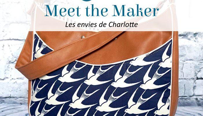 Meet the Maker: Les envies de Charlotte