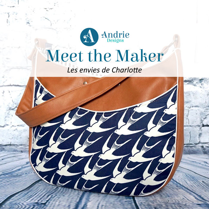 Meet the Maker - Les envies de Charlotte - Andrie Designs