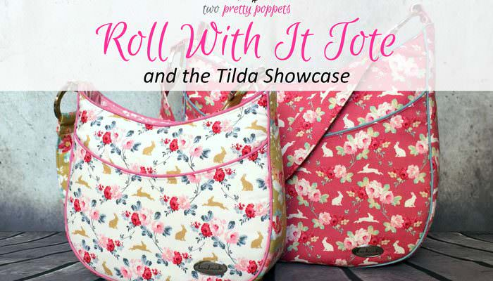 Roll With It Tote and the Tilda Showcase