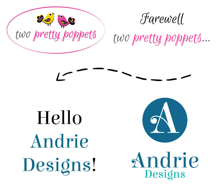 Farewell two pretty poppets - hello Andrie Designs!