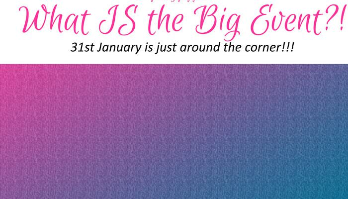 What IS the Big Event?!