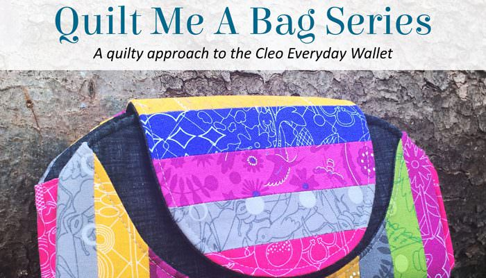 Quilt Me A Bag – Cleo Everyday Wallet