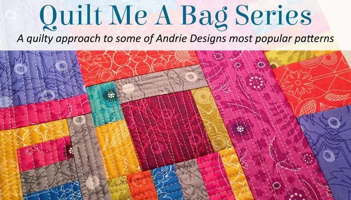 Quilt Me A Bag Series