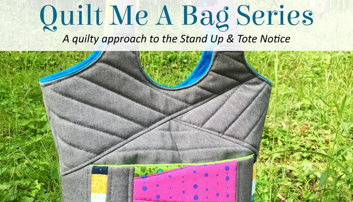 Quilt Me A Bag – Stand Up & Tote Notice