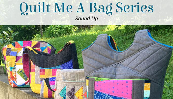 Quilt Me A Bag – Round Up