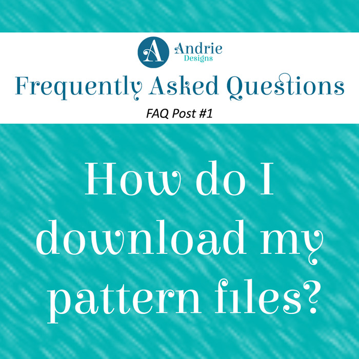 Frequently Asked Questions Post #1 - Andrie Designs