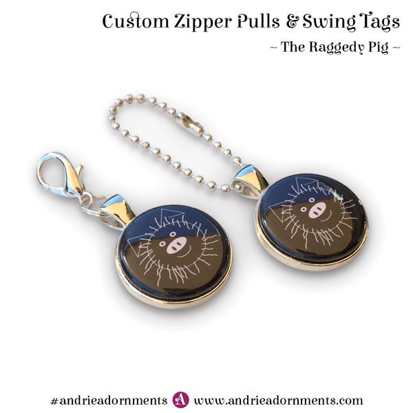 Custom Zipper Pulls for The Raggedy Pig - Andrie Adornments