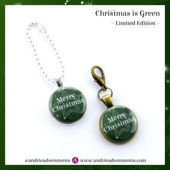 Christmas is Green - Limited Edition - Andrie Adornments