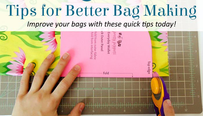 Tips for Better Bag Making