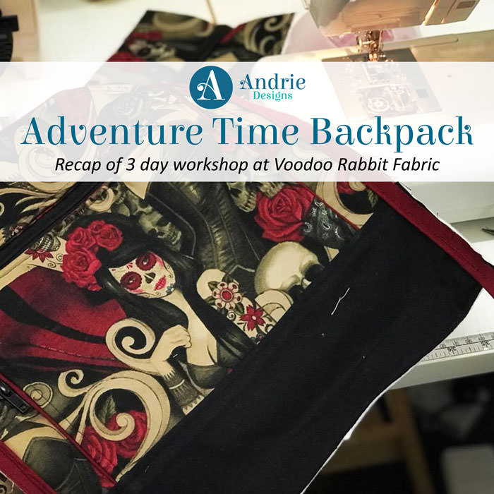 Adventure Time Backpack Class Recap - Andrie Designs