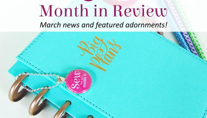 Andrie Adornments Month in Review – March 2018