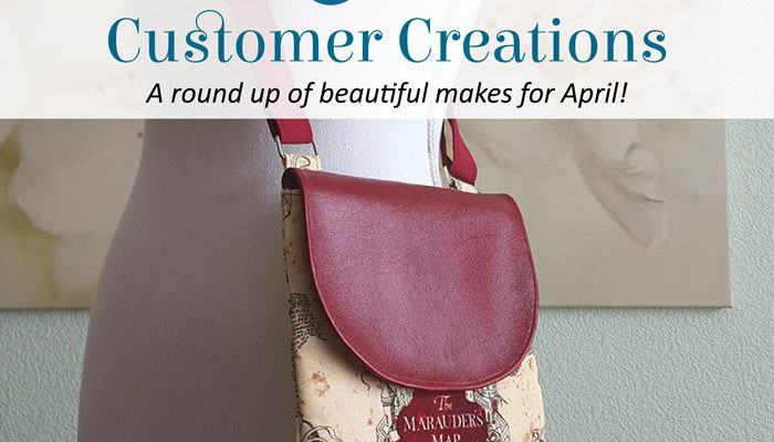 Customer Creations – April 2018