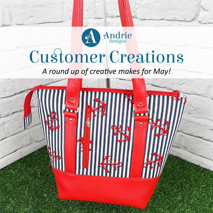 Customer Creations - May 2018 - Andrie Designs