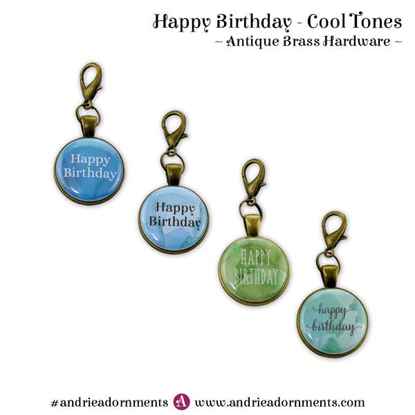 Cool Tones on Antique Brass - Happy Birthday - Andrie Adornments