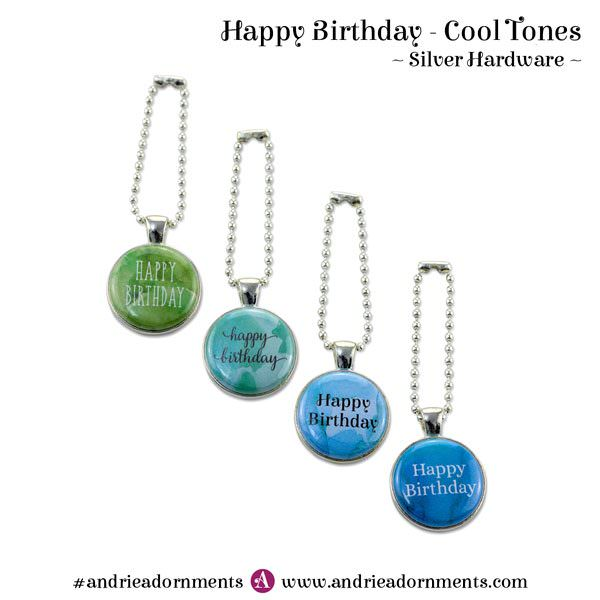 Cool Tones on Silver - Happy Birthday - Andrie Adornments