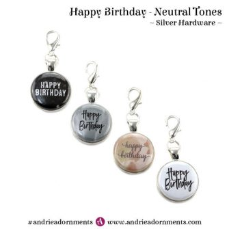 Neutral Tones on Silver - Happy Birthday - Andrie Adornments