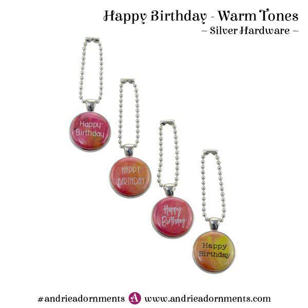 Warm Tones on Silver - Happy Birthday - Andrie Adornments