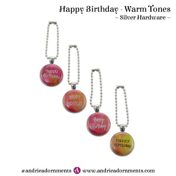 Warm Tones on Silver - Happy Birthday - Andrie Adornments