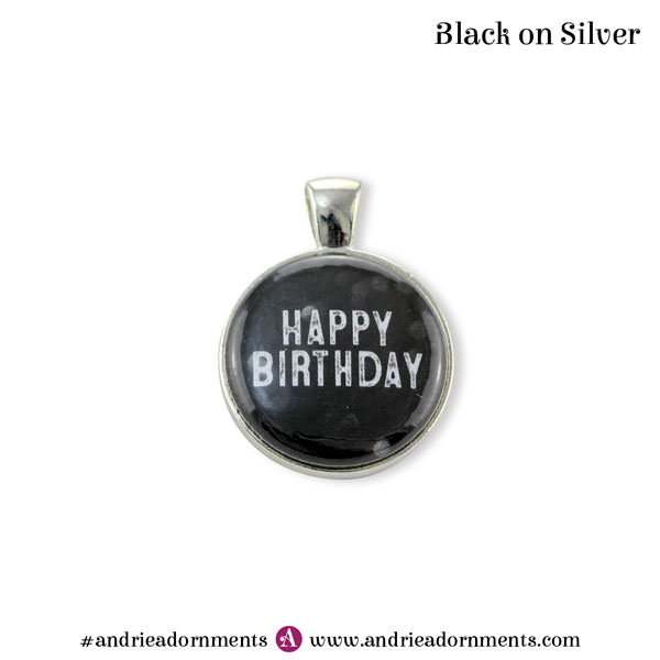 Black on Silver - Happy Birthday - Andrie Adornments
