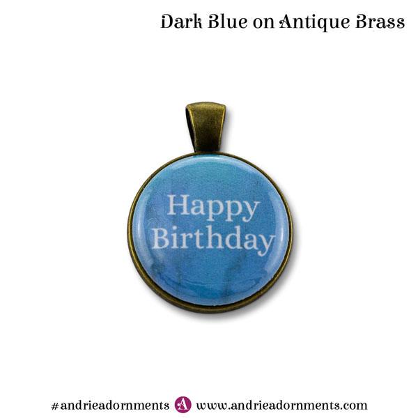 Dark Blue on Antique Brass - Happy Birthday - Andrie Adornments