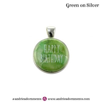 Green on Silver - Happy Birthday - Andrie Adornments