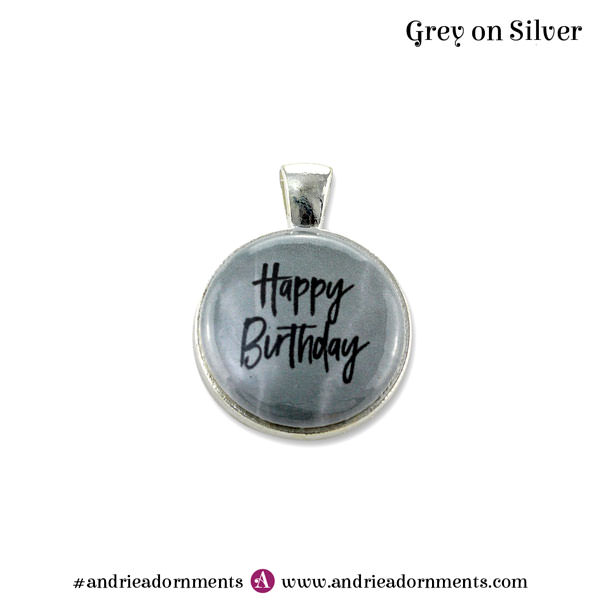 Grey on Silver - Happy Birthday - Andrie Adornments
