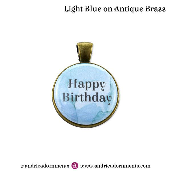 Light Blue on Antique Brass - Happy Birthday - Andrie Adornments