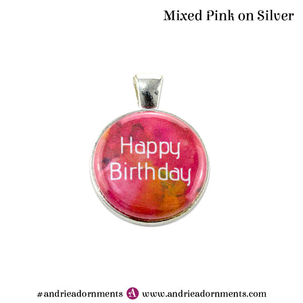 Mixed Pink on Silver - Happy Birthday - Andrie Adornments