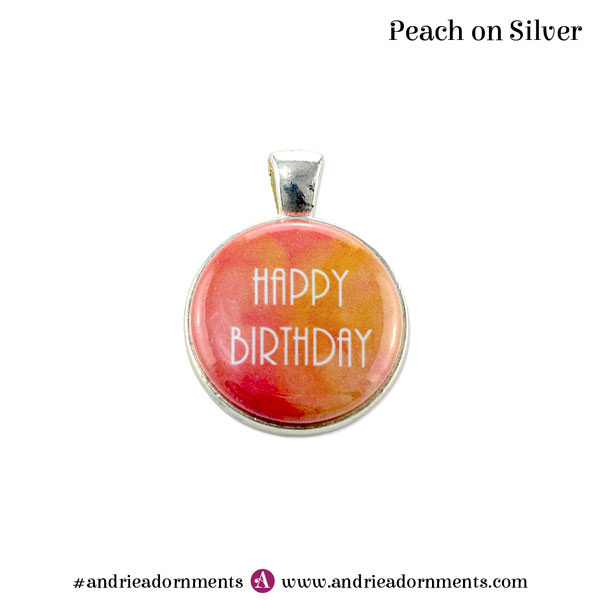 Peach on Silver - Happy Birthday - Andrie Adornments