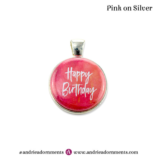 Pink on Silver - Happy Birthday - Andrie Adornments