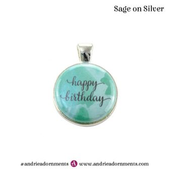 Sage on Silver - Happy Birthday - Andrie Adornments