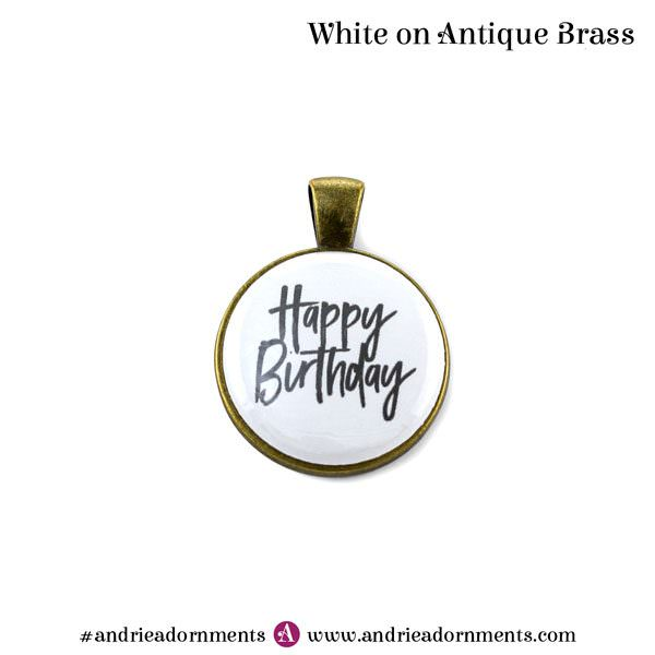 White on Antique Brass - Happy Birthday - Andrie Adornments