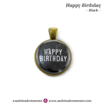 Black - Happy Birthday - Andrie Adornments