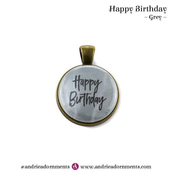 Grey - Happy Birthday - Andrie Adornments