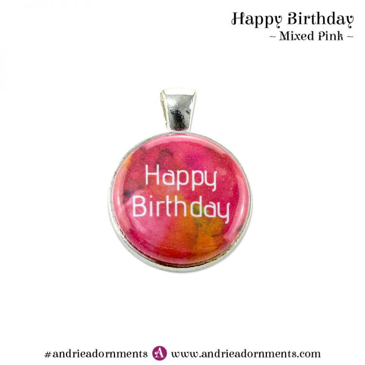 Mixed Pink - Happy Birthday - Andrie Adornments