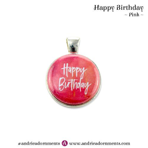 Pink - Happy Birthday - Andrie Adornments