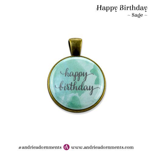 Sage - Happy Birthday - Andrie Adornments