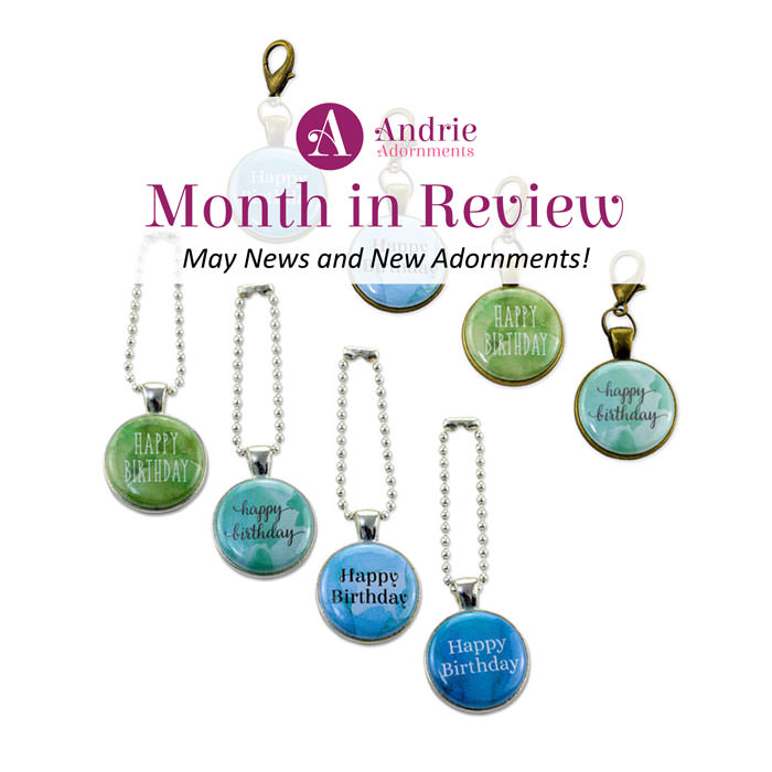 Andrie Adornments Month in Review - May 2018