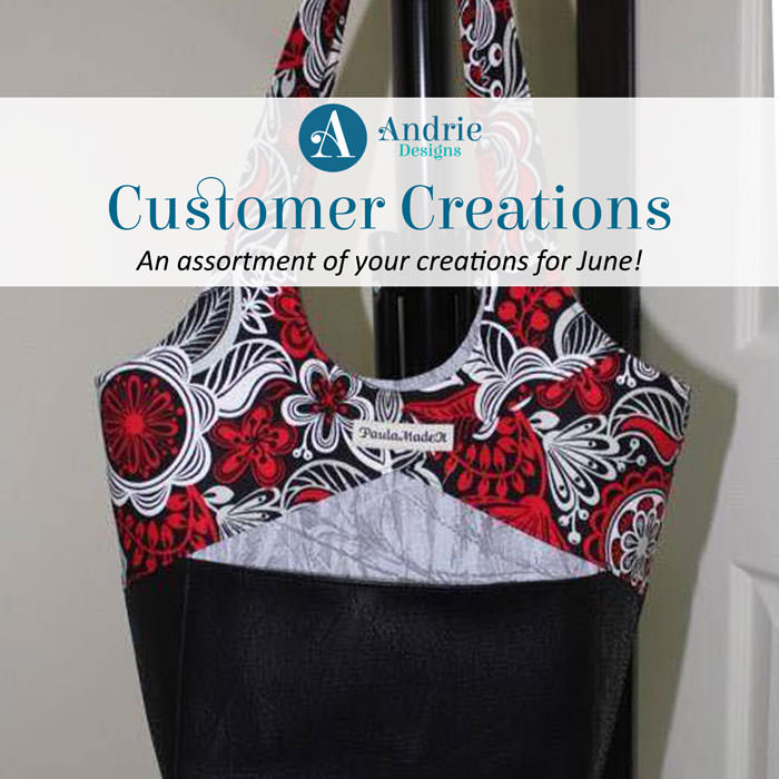 Customer Creations - June 2018 - Andrie Designs