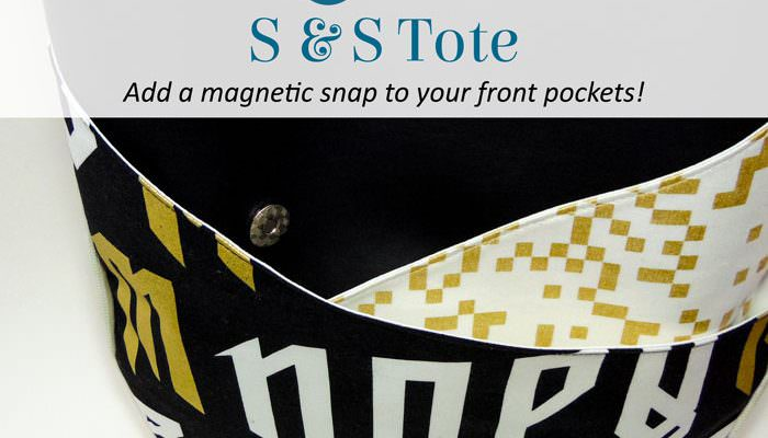 S & S Tote – Magnetic Snap Pocket