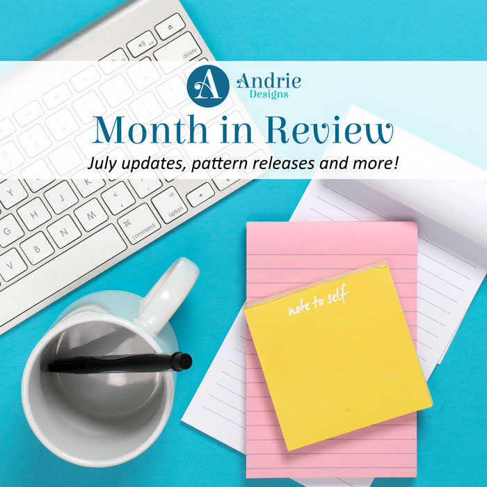 Andrie Designs Month in Review July